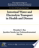 Intestinal Water and Electrolyte Transport in Health and Disease