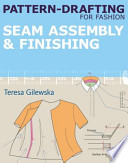 Pattern-drafting for Fashion: Seam Assembly & Finishing