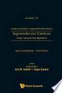Supramolecular Catalysts  Design  Fabrication  And Applications