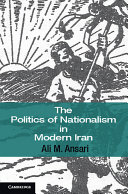 The Politics of Nationalism in Modern Iran