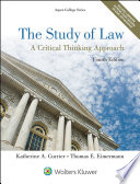 """""""The Study of Law: A Critical Thinking Approach"""" by Katherine A. Currier, Thomas E. Eimermann"""