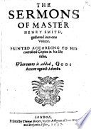 The Sermons of Master Henry Smith     Whereunto is Added  Gods Arrow Against Atheists