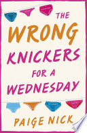 Wrong Knickers for a Wednesday  A funny novel about learning to love yourself