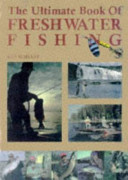 The Ultimate Book of Freshwater Fishing