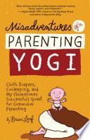 Misadventures of a Parenting Yogi Book