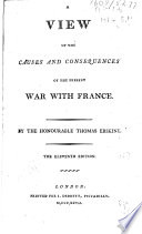 A view of the causes and consequences of the present war with France     The eleventh edition