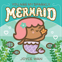 You Are My Sparkly Mermaid Book PDF