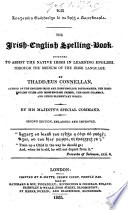 An Teagaróir Gaóidheilge lé na bhrígh a Saicsbhearla. The Irish-English Spelling Book ... Second edition, enlarged and improved. [With the Acts of the Apostles and selections from Genesis in Irish.]