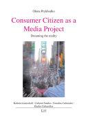 Consumer Citizen as a Media Project