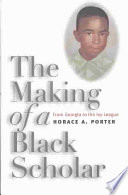 The Making of a Black Scholar  : From Georgia to the Ivy League