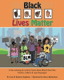 link to Black lives matter : a fun coloring & activity book about Black Deaf life, history, culture & sign languages in the TCC library catalog