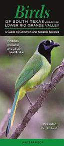 Birds of South Texas Including the Lower Rio Grande Valley