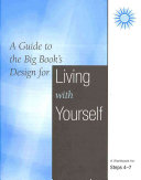 A Guide to the Big Book's Design for Living With Yourself