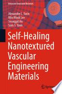 Self Healing Nanotextured Vascular Engineering Materials