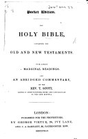 The Holy Bible ... with Copious Marginal Readings. And an Abridged Commentary by the Rev. T. Scott. (Pocket Edition.).