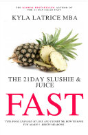 The  21 Day  Slushie   Juice Fast