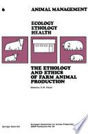 The Ethology and Ethics of Farm Animal Production