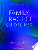 """Family Practice Guidelines: Second Edition"" by Jill C. Cash, MSN, APN, FNP-BC, Cheryl A. Glass, MSN, WHNP, RN-BC"