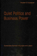Quiet politics and business power : corporate control in Europe and Japan / Pepper D. Culpepper.