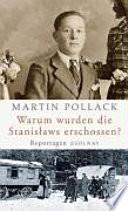Warum wurden die Stanisławs erschossen?