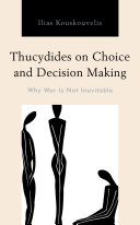 Thucydides on Choice and Decision Making