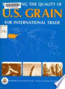 Enhancing the Quality of U S  Grain for International Trade