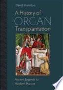 A History of Organ Transplantation Book