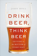 link to Drink beer, think beer : getting to the bottom of every pint in the TCC library catalog