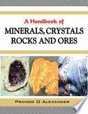 A Handbook Of Minerals  Crystals  Rocks And Ores