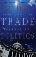 American Trade Politics  4th Edition