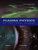Plasma Physics of the Local Cosmos