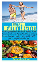 The Super Healthy Lifestyle Book