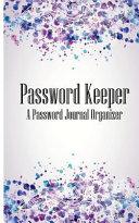 Password Keeper a Password Journal Organizer