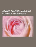 Crowd Control and Riot Control Techniques