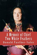 A Memoir of Chief Two White Feathers