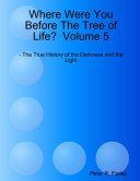 Where Were You Before The Tree of Life  Volume 5