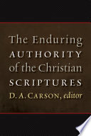 The Enduring Authority Of The Christian Scriptures Book