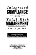 Integrated Compliance and Total Risk Management