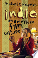 Indie  : An American Film Culture
