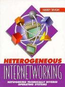 Heterogeneous Internetworking