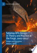 Tabletop RPG Design in Theory and Practice at the Forge, 2001–2012