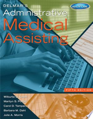 Download Delmar's Administrative Medical Assisting Free Books - Dlebooks.net
