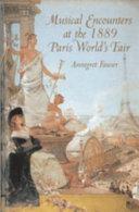 Musical Encounters at the 1889 Paris World s Fair