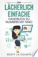 Das Lächerlich Einfache Handbuch zu Numbers mit Mac