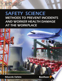 Safety Science  Methods to Prevent Incidents and Worker Health Damage at the Workplace Book