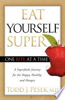 Eat Yourself Super . . . One Bite at a Time