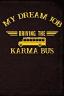 My Dream Job Driving the Karma Bus