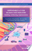 Dependable IoT for Human and Industry  Modeling  Architecting  Implementation