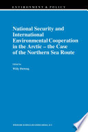 National Security and International Environmental Cooperation in the Arctic     the Case of the Northern Sea Route Book