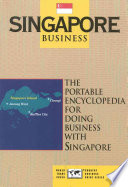 """Singapore Business: The Portable Encyclopedia for Doing Business with Singapore"" by Christine Genzberger, Edward G. Hinkelman"